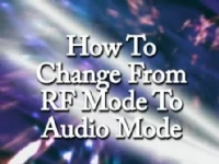 How to change from RF to Audio Mode