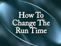How to Change the Run Time