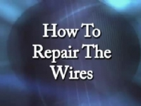 How to Repair the Wires